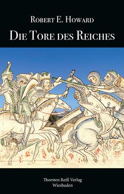 Die Tore des Reiches von Howard,  Robert E., Monzel,  Andrea, Reiß,  Thorsten