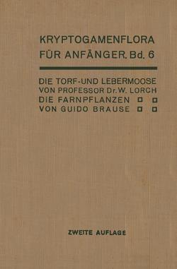 Die Torf- und Lebermoose / Die Farnpflanzen von Andres,  H., Brause,  G., Lindau,  Gustav, Lorch,  Wilhelm, Pilger,  R.