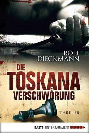 Die Toskana-Verschwörung von Dieckmann,  Rolf