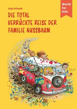 Die total verrückte Reise der Familie Nussbaum von Schenk,  Anja