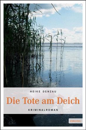 Die Tote am Deich von Denzau,  Heike