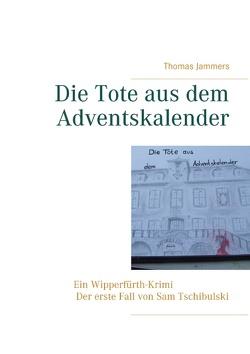 Die Tote aus dem Adventskalender von Jammers,  Thomas