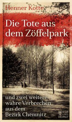 Die Tote aus dem Zöffelpark von Kotte,  Henner