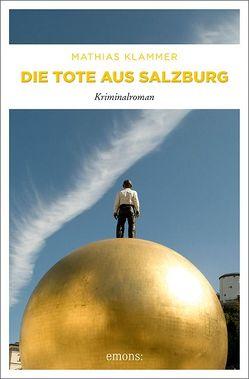 Die Tote aus Salzburg von Klammer,  Mathias