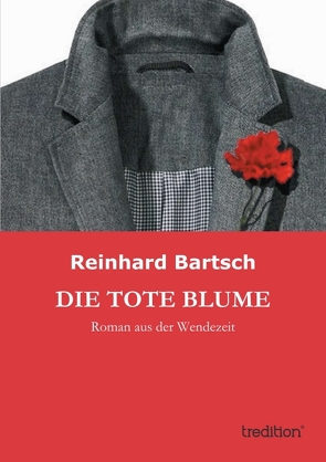 DIE TOTE BLUME von BARTSCH,  REINHARD