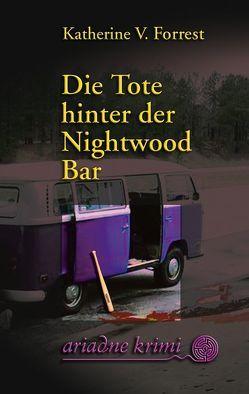 Die Tote hinter der Nightwood Bar von Forrest,  Katherine V, Mischkowski,  Gabriela