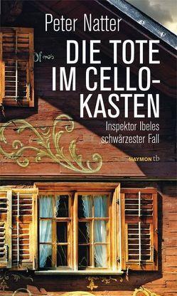 Die Tote im Cellokasten von Natter,  Peter