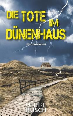 Die Tote im Dünenhaus von Busch,  Ulrike