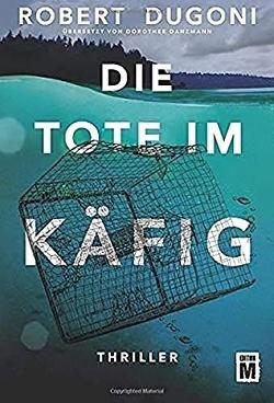 Die Tote im Käfig von Danzmann,  Dorothee, Dugoni,  Robert