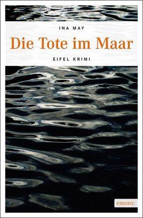 Die Tote im Maar von May,  Ina