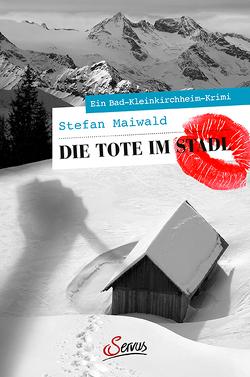 Die Tote im Stadl von Maiwald,  Stefan