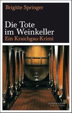 Die Tote im Weinkeller von Hucke,  Johannes, Lindemann,  Thomas, Springer,  Brigitte