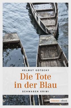 Die Tote in der Blau von Gotschy,  Helmut