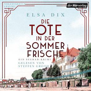 Die Tote in der Sommerfrische von Dix,  Elsa, Groth,  Steffen