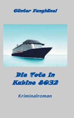 Die Tote in Kabine 8032 von Fanghänel,  Günter