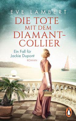 Die Tote mit dem Diamantcollier – Ein Fall für Jackie Dupont von Lambert,  Eve