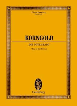 Die tote Stadt von Korngold,  Erich Wolfgang