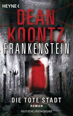 Die tote Stadt: Frankenstein 5 von Gnade,  Ursula, Koontz,  Dean