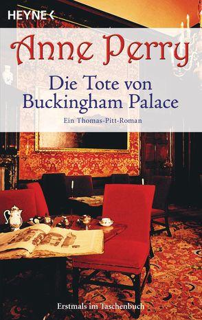 Die Tote von Buckingham Palace von Perry,  Anne, Schatzhauser,  K.