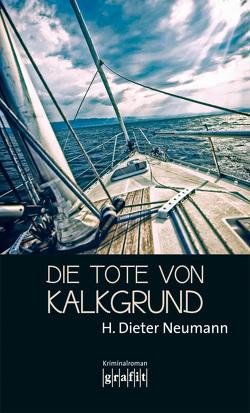 Die Tote von Kalkgrund von Neumann,  Heinrich Dieter