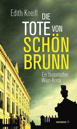 Die Tote von Schönbrunn von Kneifl,  Edith