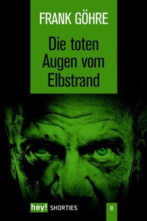 Die toten Augen vom Elbstrand von Göhre,  Frank