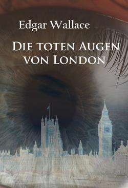 Die toten Augen von London von Wallace,  Edgar