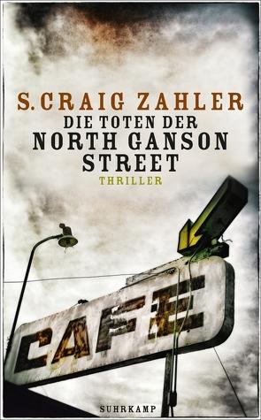 Die Toten der North Ganson Street von Betzenbichler,  Richard, Mrugalla,  Katrin, Zahler,  S. Craig