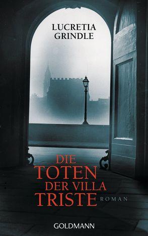 Die Toten der Villa Triste von Göhler,  Christoph, Grindle,  Lucretia