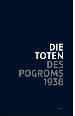 Die Toten des Pogroms 1938 von Fleermann,  Bastian, Genger,  Gerd, Jakobs,  Hildegard, Schatzschneider,  Immo