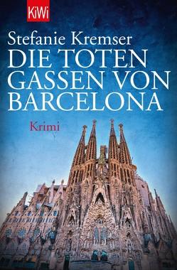 Die toten Gassen von Barcelona von Kremser,  Stefanie