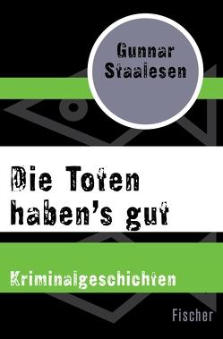 Die Toten haben's gut von Hartmann,  Kerstin, Staalesen,  Gunnar