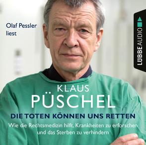 Die Toten können uns retten von Pessler,  Olaf, Püschel,  Klaus
