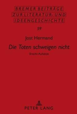 «Die Toten schweigen nicht» von Hermand,  Jost