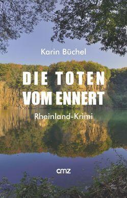 Die Toten vom Ennert von Büchel,  Karin