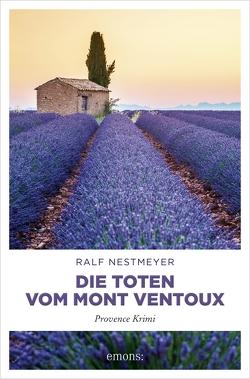 Die Toten vom Mont Ventoux von Nestmeyer,  Ralf