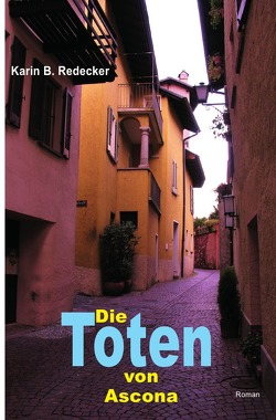 Die Toten von Ascona von Redecker,  Karin B.