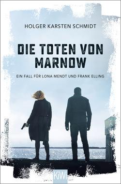 Die Toten von Marnow von Schmidt,  Holger Karsten