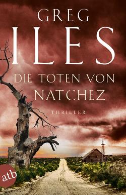 Die Toten von Natchez von Iles,  Greg, Seeberger,  Ulrike