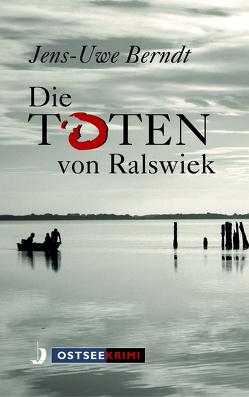 Die Toten von Ralswiek von Berndt,  Jens-Uwe