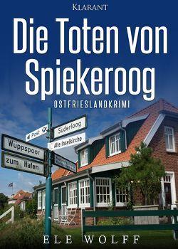 Die Toten von Spiekeroog. Ostfrieslandkrimi von Wolff,  Ele