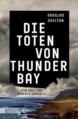 Die Toten von Thunder Bay von Seeberger,  Ulrike, Skelton,  Douglas