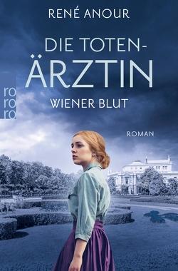 Die Totenärztin: Wiener Blut von Anour,  René