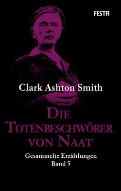 Die Totenbeschwörer von Naat von Smith,  Clark Ashton