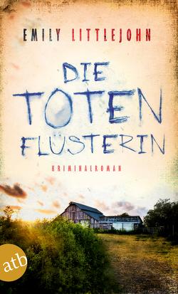 Die Totenflüsterin von Bielfeldt,  Kathrin, Littlejohn,  Emily