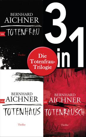 Die Totenfrau-Trilogie (3in1-Bundle): Totenfrau / Totenhaus / Totenrausch von Aichner,  Bernhard
