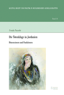 Die Totenklage in Jordanien von Paszehr,  Ursula