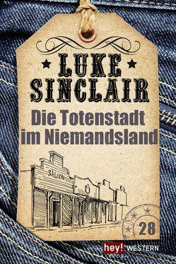 Die Totenstadt im Niemandsland von Sinclair,  Luke