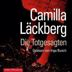 Die Totgesagten (Ein Falck-Hedström-Krimi 4) von Busch,  Inga, Frey,  Katrin, Läckberg,  Camilla
