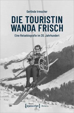 Die Touristin Wanda Frisch von Irmscher,  Gerlinde